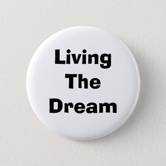 dream 6 cm round badge