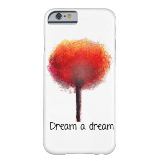 Dream a Dream Barely There iPhone 6 Case