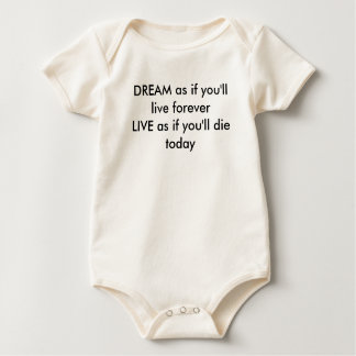 DREAM as if you'll live forever Baby Bodysuit