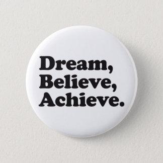 Dream Believe Achieve 6 Cm Round Badge