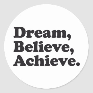 Dream Believe Achieve Classic Round Sticker