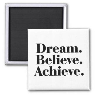 Dream. Believe. Achieve. Life Quote Square Magnet