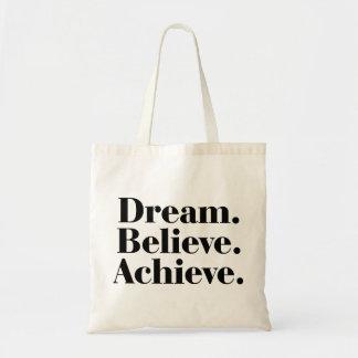 Dream. Believe. Achieve. Life Quote Tote Bag