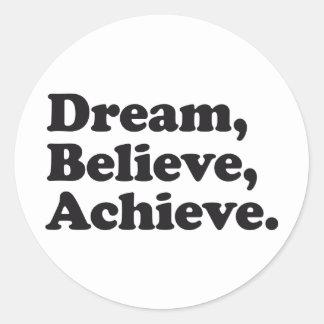 Dream Believe Achieve Round Sticker