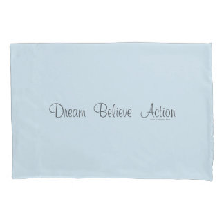 Dream  Believe  Action Pillowcase
