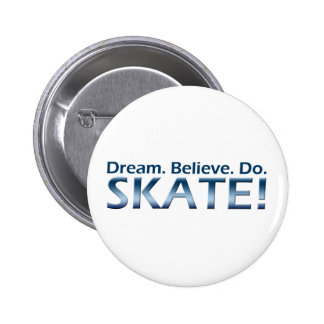Dream. Believe. Do. Skate! 6 Cm Round Badge