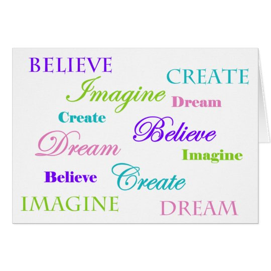 Dream, Believe, Imagine Create Card
