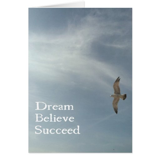 Dream, Believe, Succeed Greeting Cards