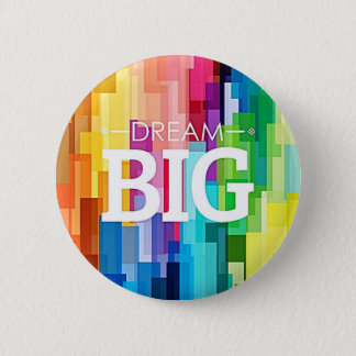 DREAM BIG 6 CM ROUND BADGE