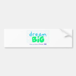 Dream Big - Blue Bumper Sticker
