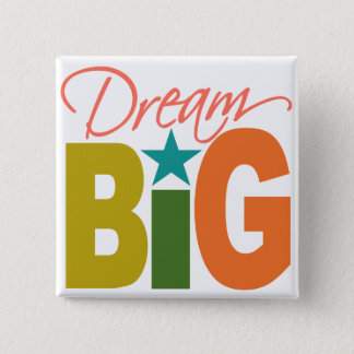 Dream BIG custom button