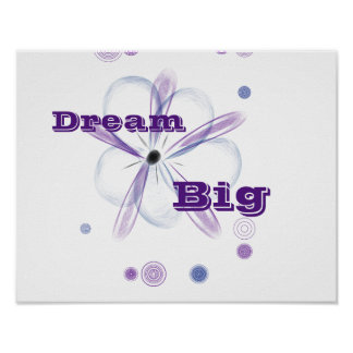 Dream Big Custom Flower Art Inspirational Poster