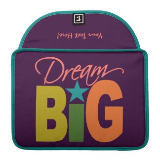 Dream BIG custom MacBook sleeve