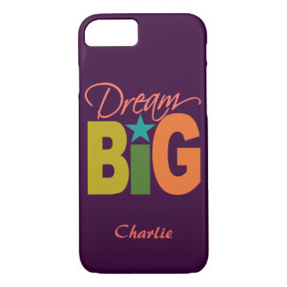 Dream BIG custom name phone cases
