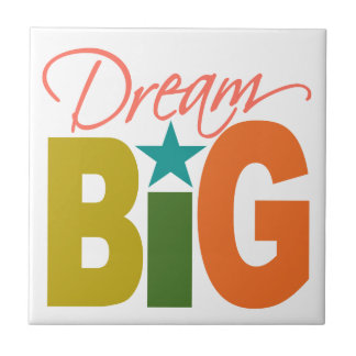Dream BIG custom tile