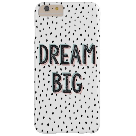 Dream Big Inspirational Quote Phone Case