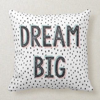 Dream Big Inspirational Quote Spot Cushion