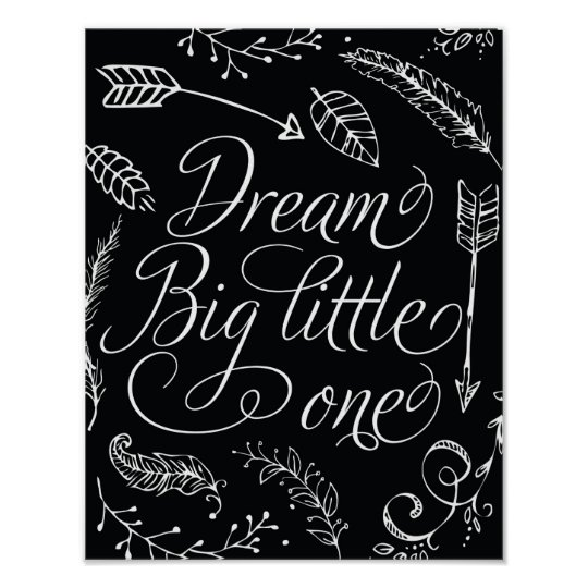 Dream Big Little One Black & White Poster
