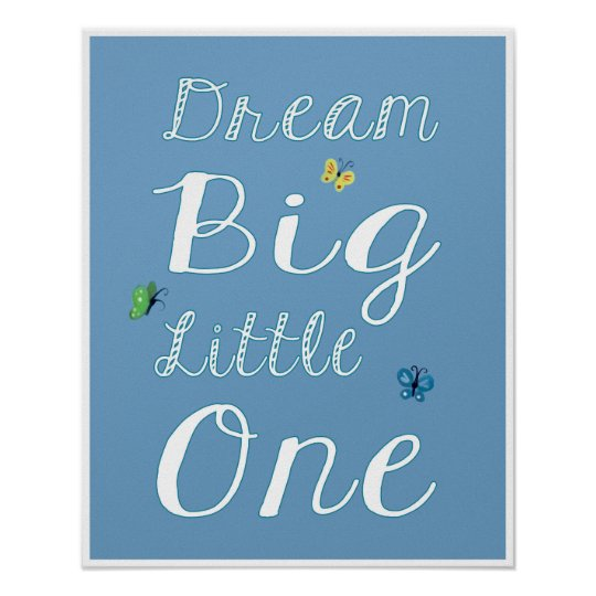 Dream Big, Little One. Inspirational Nursery Art Poster