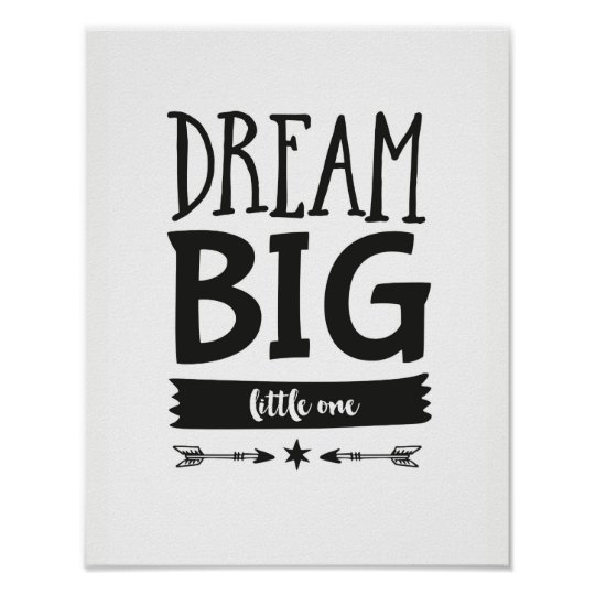 Dream Big little one kids poster print