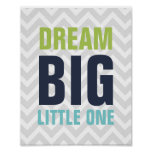 Dream Big Little One Nursery Poster