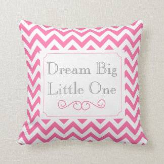 Dream Big Little One, Pink White Gray Chevron Cushion