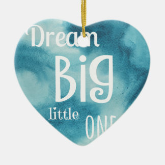 Dream Big Little One Quote Ceramic Heart Decoration