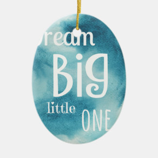 Dream Big Little One Quote Ceramic Oval Decoration