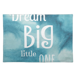 Dream Big Little One Quote Placemat