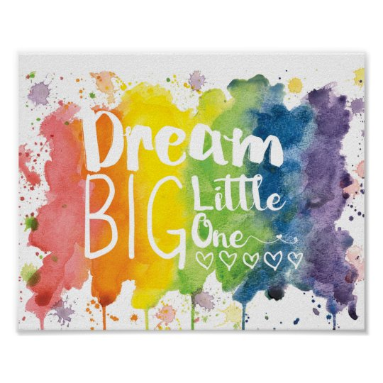 Dream Big Little One - rainbow Poster