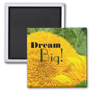 Dream Big! magnets Yellow Sunflower Big Dreams