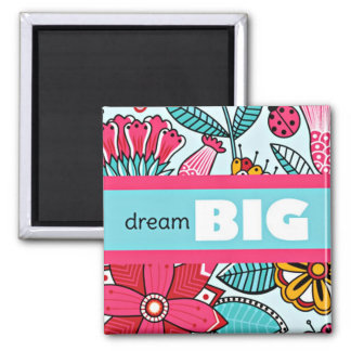 DREAM BIG Pink Floral Pattern Magnet