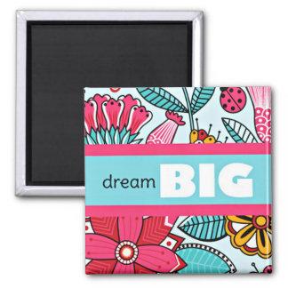 DREAM BIG Pink Floral Pattern Square Magnet