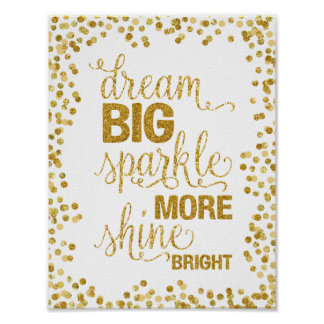 Dream Big Sparkle More Shine Bright Gold Confetti Poster