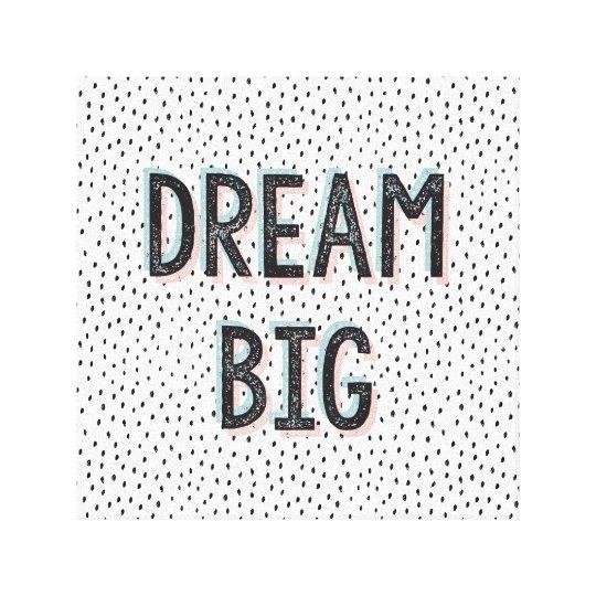 Dream Big Spot Inspirational Quote Canvas