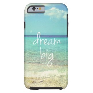 Dream big tough iPhone 6 case