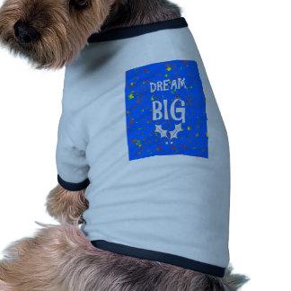 DREAM BIG wisdom script text motivational GIFTS Doggie T-shirt