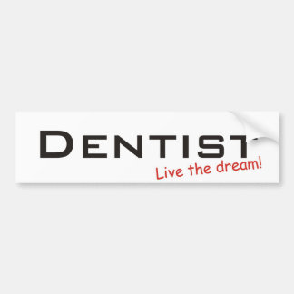 Dream / Dentist Bumper Sticker