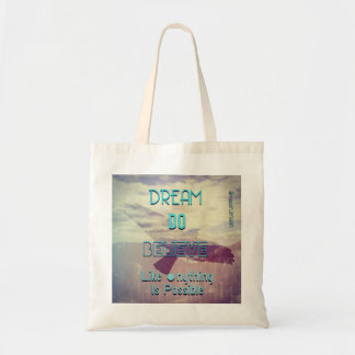 Dream Do Believe Tote Bag