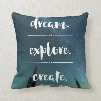 Dream. Explore. Create. Pillow