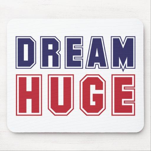 Dream Huge, Dream Big Inspirational Mousepad