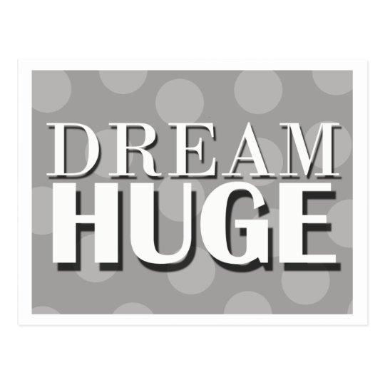 Dream Huge Motivational Postcard
