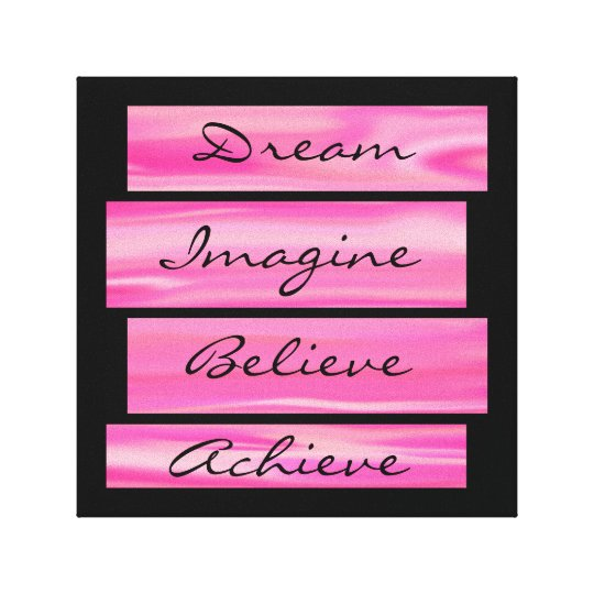 Dream, Imagine, Believe, Achieve Canvas Print