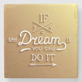 Dream Inspire Motivate Stone Coaster