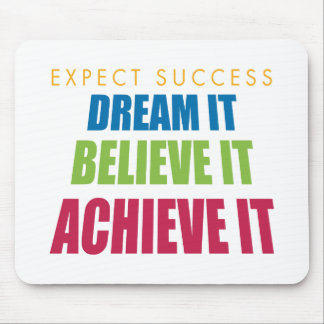 Dream It and Achieve It Mouse Mat