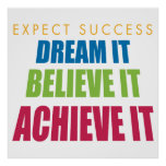 Dream It and Achieve It Poster