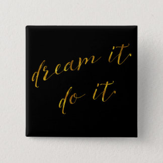 Dream It Do It Quote Faux Gold Foil Quotes Sparkly 15 Cm Square Badge
