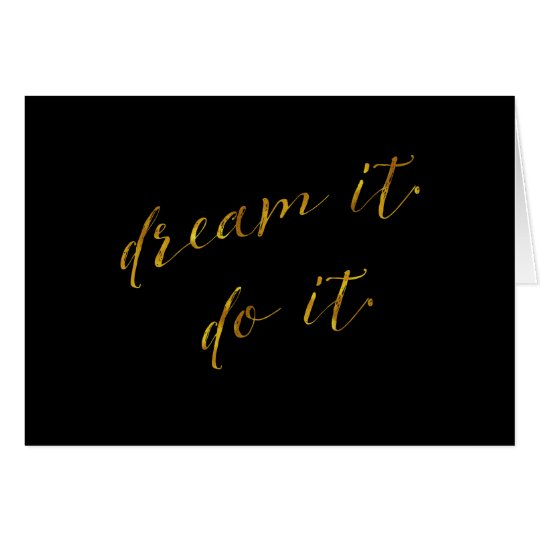 Dream It Do It Quote Faux Gold Foil Quotes Sparkly Card