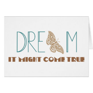 Dream, it might come true greeting card