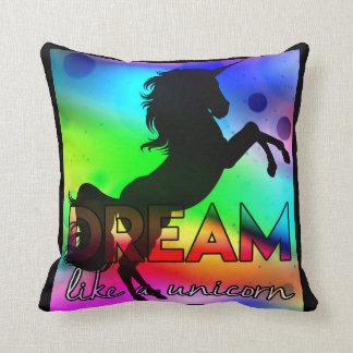 Dream Like a Unicorn! - Bright, colourful design Cushion